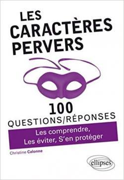 Les caractères pervers, 100 questions/réponses